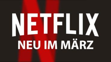 Neu auf Netflix März 2019