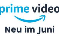Neu auf Amazon Prime Juni 2019